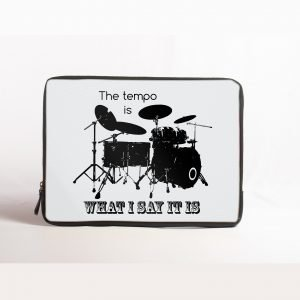 the tempo is what i say it is laptop sleeve