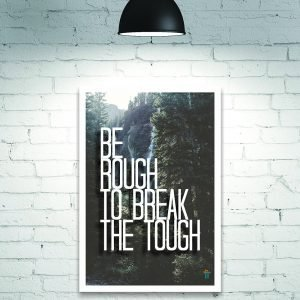 be rough to break the tough wall poster